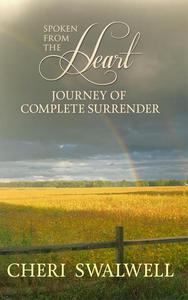 Spoken from the Heart: Journey of Complete Surrender