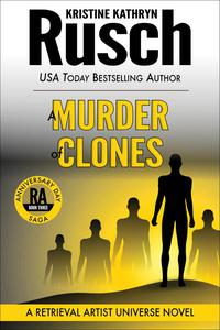 A Murder of Clones: A Retrieval Artist Novel