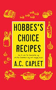 Hobbes's Choice Recipes: How to Cook the Sorenchester Way