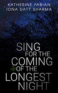 Sing for the Coming of the Longest Night