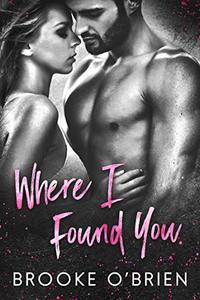 Where I Found You: A Small Town Romantic Suspense