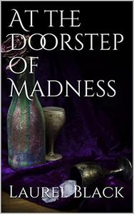 At the Doorstep of Madness