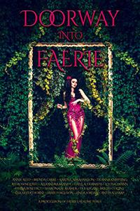 Doorway into Faerie: Sixteen Tales of Magic and Enchantment