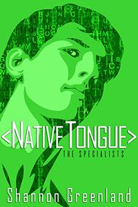 Native Tongue: A Teen Spy Thriller