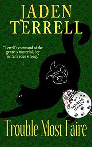 Trouble Most Faire: Book 11 of Cat Detective Familiar Legacy mystery series