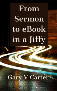 From Sermon to eBook in a Jiffy