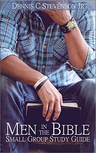 Men in the Bible - Small Group Study Guide