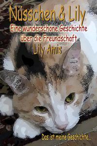 Nüsschen & Lily, Eine wunderschöne Geschichte über die Freundschaft