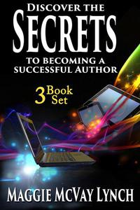 Secrets to Becoming a Successful Author: 3 Book Set