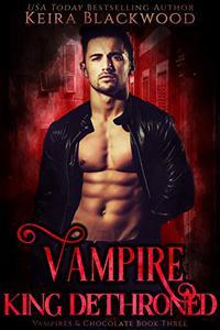 Vampire King Dethroned: A Vampire Paranormal Romance