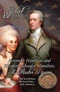 Alexander Hamilton and Elizabeth Schuyler Hamilton: A Master Passion