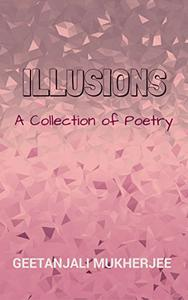 Illusions: A Collection of Poems