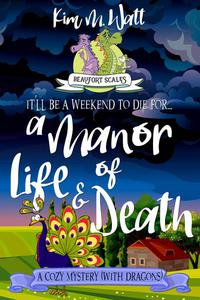 A Manor of Life & Death - A Cozy Mystery (with Dragons)
