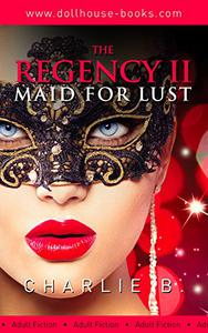 The Regency 11, Maid for Pleasure