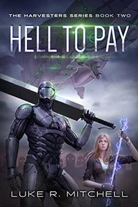 Hell to Pay: A Paranormal Sci-fi Adventure