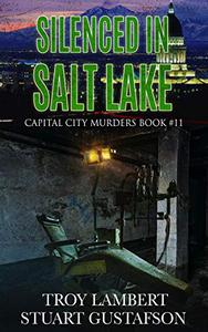 Silenced in Salt Lake: Capital City Murders Book #11