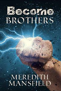 Become: Brothers: Become Series Prequel