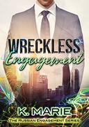 Wreckless Engagement: The Russian Engagement Series