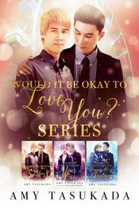 Would it Be Okay to Love You? Box Set Books 1-3