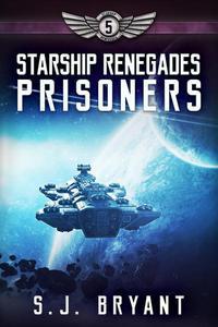 Starship Renegades: Prisoners