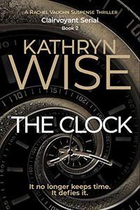 The Clock: A Rachel Vaughn Suspense Thriller