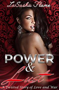 Power & Lust: A Twisted Story of Love and War