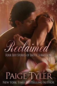 Reclaimed: Four Sexy Stories of Erotic Submission