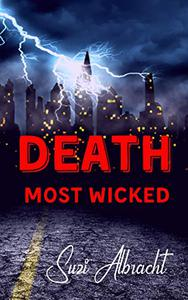 Death Most Wicked: A Cop's Murderous Father's Torment