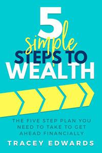 5 Simple Steps To Wealth