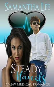 Steady Hands: AMBW Medical Romance