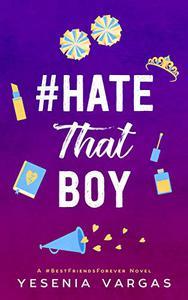 #HateThatBoy: A Sweet YA Enemies to Lovers Romance