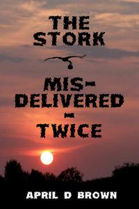 The Stork Mis-Delivered - Twice