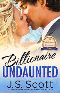 Billionaire Undaunted ~ Zane: A Billionaire's Obsession Novel