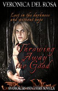 Throwing Away the Good: An Enforcers and Coterie Novella