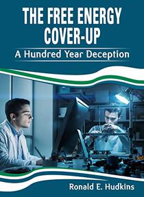 The Free Energy Cover-up: A Hundred Year Deception