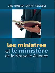 Les Ministres et le Ministere de la Nouvelle Alliance (Faire du Progrès Spirituel. t. 5)
