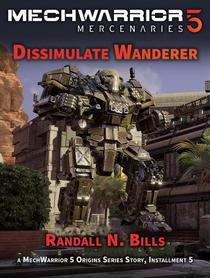 MechWarrior 5 Mercenaries: Dissimulate Wanderer (An Origins Series Story, #5)
