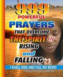 999 Powerful Prayers That  Overcome The Spirit   Of Rising And Falling: I Shall Rise And Fall No More!