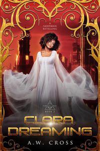 Clara, Dreaming: A Futuristic Romance Retelling of The Sandman