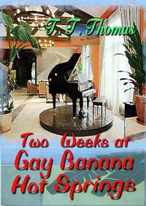 Two Weeks At Gay Banana Hot Springs