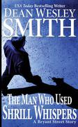 The Man Who Used Shrill Whispers: A Bryant Street Story