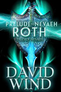 Prelude To Nevaeh: Roth