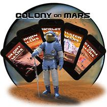 Colony on Mars Books 1 - 5: The Complete Box Set - Someday Real Settlers Will Tell Stories Like These