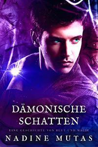 Dämonische Schatten: Eine Geschichte von Blut und Magie #1,5
