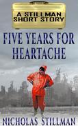 Five Years for Heartache