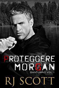 Proteggere Morgan (Santuario Vol. 1)