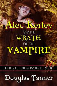 Alec Kerley and the Wrath of the Vampire