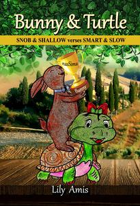 Bunny & Turtle, Snob & Shallow verses Smart & Slow
