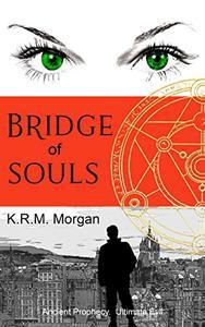 Bridge of Souls: Ancient Prophecy. Ultimate Evil.