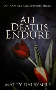 All Deaths Endure: An Ann Kinnear Suspense Short